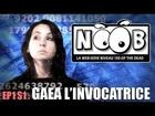 Noob - Gaea invocatrice