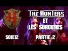 The Hunters - Les Hunters et les sorcières partie 2