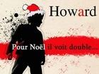 Howard - Joyeux noël