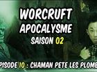Worcruft Apocalysme - Episode 10