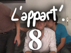 L'Appart - Episode 8