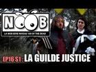 Noob - La guilde justice