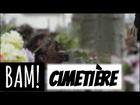 BAM! - Cimetière