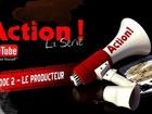 Action ! - le producteur