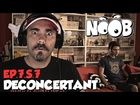 Noob - deconcertant