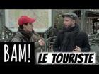 BAM! - Le touriste