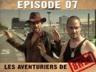 Les aventuriers de 8h22 - Episode 07