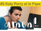 Amen ! - Katy Perry et le pape