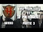 The Hunters - Les Hunters et le poltergeist partie 3