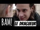 BAM! - Le dragueur