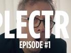 Plectre - Episode 1