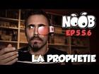 Noob - la prophetie