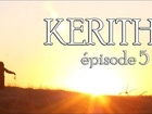 Kerith - Episode 5