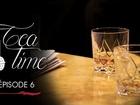 Tea Time - Episode 6