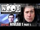 Noob - Niveau 1 (partie 1)