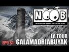 Noob - La tour galamadriabuyak