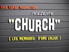 CHURCH, les mémoires d'une église - si demain, si..