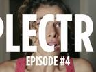 Plectre - Episode 4