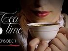 Tea Time - Episode 1