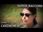 Super-Raccord - l'avènement