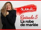 Nana la série - La robe de mariée