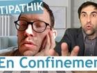 Antipathik - En confinement