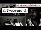 Les Chroniques de Basterd City - Episode 2