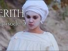 Kerith - Episode 3