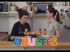 Adultes, la série - en cuisine