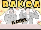 BAKOA - le check trop long
