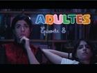 Adultes, la série -  le flim