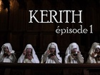 Kerith - Episode 1