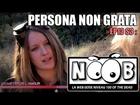 Noob - Persona non grata