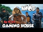 Noob - gaming house